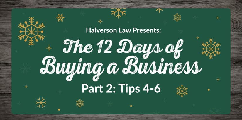 the 12 days of buying an existing business. Halverson Law